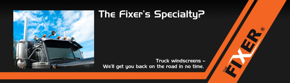 Truck Windscreens – The Fixer's Speciality
